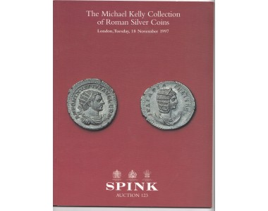 SPINK AUCTION 123 THE MICHAEL KELLY COLLECTION OF ROMAN SILVER COINS  LONDON, 18 NOVEMBER 1997
