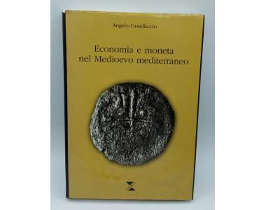 ECONOMIA E MONETA NEL MEDIOEVO MEDITERRANEO- ANGELO CASTELLACCIO 2005