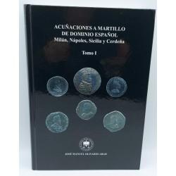 ACUNACIONES A MARTILLO DE DOMINIO ESPANOL Milán, Nápoles, Sicilia y Cerdeña, tomo I