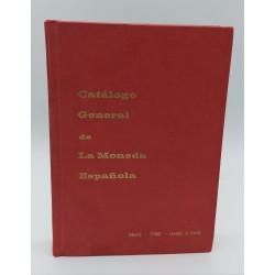CATALOGO GENERAL DE LA MONEDA ESPANOLA  FELIPE V (1700) ISABEL II (1868)
