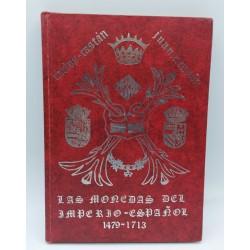 LAS MONEDAS DEL IMPERIO ESPANOL 1479-1713 CARLOS CASTAN - JUAN R.CAYON