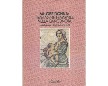 VALORE DONNA: L'IMMAGINE FEMMINILE NELLA BANCONOTA