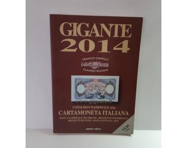 CATALOGO CARTAMONETA ITALIANA  GIGANTE 2014 DI FRANCO GAVELLO E CLAUDIO BUGANI